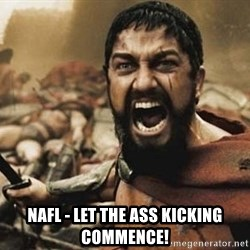 300 -  NAFL - Let the Ass Kicking Commence!