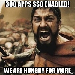 300 - 300 Apps SSO enabled! We are hungry for more