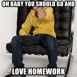 Justin Bieber Pointing - oh baby you should go and love homework