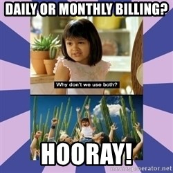 Why don't we use both girl - Daily or monthly billing? Hooray!