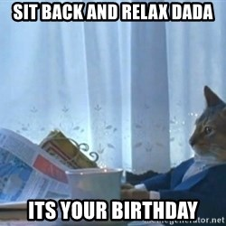 newspaper cat realization - Sit back and relax dada its your birthday