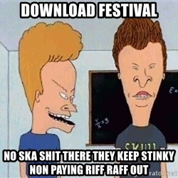 Beavis and butthead - download festival no ska shit there they keep stinky non paying riff raff out