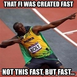 USAIN BOLT POINTING - That FI was created fast Not this fast, but fast...