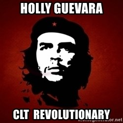 Che Guevara Meme - Holly Guevara CLT  Revolutionary