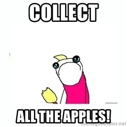sad do all the things - Collect All the apples!