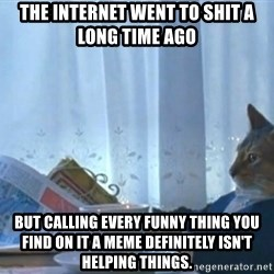 newspaper cat realization - The internet went to shit a long time ago but calling every funny thing you find on it a meme definitely isn't helping things.
