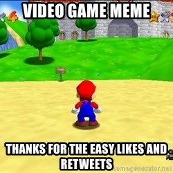 Mario looking at castle - Video game meme Thanks for the easy likes and retweets