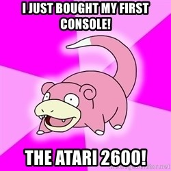 Slowpoke - I just bought my first console! the atari 2600!