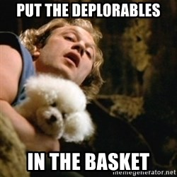 BuffaloBill - put the deplorables in the basket
