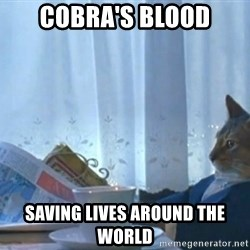 newspaper cat realization - cobra's blood saving lives around the world