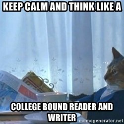newspaper cat realization - Keep calm and think like a College Bound reader and writer