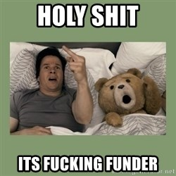 Ted Movie - holy shit its fucking funder