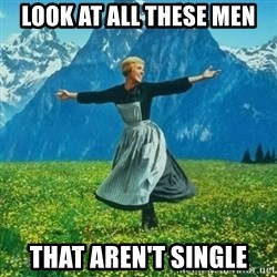 Julie Andrews looking for a fuck to give - Look at all these men that aren't single