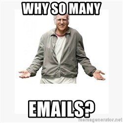 Larry David - Why so many emails?