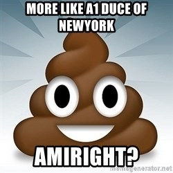 Facebook :poop: emoticon - More like A1 Duce of NewYork amiright?