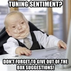 Working Babby - Tuning Sentiment? Don't forget to give out of the box suggestions!