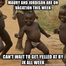 Success African Kid - Maury and Jordison are on vacation this week Can't wait to get yelled at by JK all week