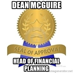 official seal of approval - dean mcguire head of financial planning