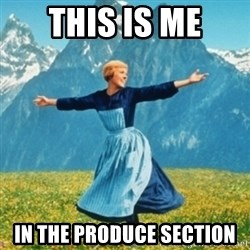 Sound Of Music Lady - This is me in the produce section