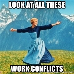 Sound Of Music Lady - Look at all these Work conflicts