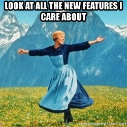 Sound Of Music Lady - LOOK AT ALL THE NEW FEATURES I CARE ABOUT