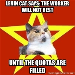 Lenin Cat Red - Lenin cat says: The worker will not rest until the quotas are filled