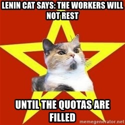 Lenin Cat Red - Lenin cat says: the workers will not rest until the quotas are filled