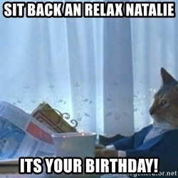 newspaper cat realization - sit back an relax natalie its your birthday!