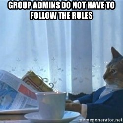newspaper cat realization - GROUP ADMINS do not have to follow the rules