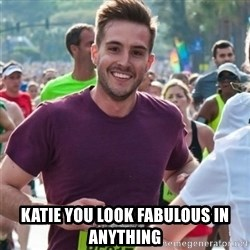 Incredibly photogenic guy -  katie you look fabulous in anything