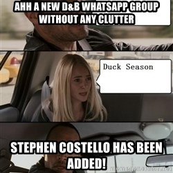 The Rock driving - Ahh a new D&B Whatsapp group without any clutter Stephen Costello has been added!