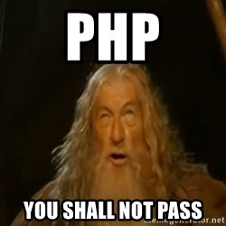 Gandalf You Shall Not Pass - PHP You Shall Not Pass