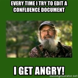 Si Robertson - Every time I try to edit a Confluence document I get angry!