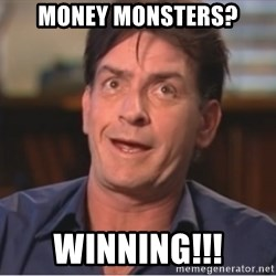 Sheen Derp - Money Monsters? WINNING!!!