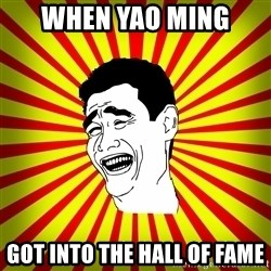 Yao Ming trollface - when yao ming  got into the hall of fame