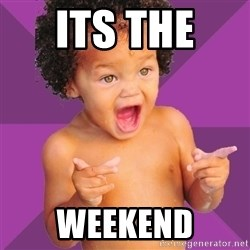Baby $wag - Its the  weekend
