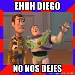 Everywhere - Ehhh Diego no nos dejes