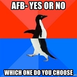 Socially Awesome Awkward Penguin - AFB- yes or no which one do you choose