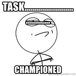 Challenge Accepted HD - Task.................................... CHAMPIONED