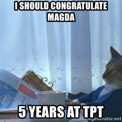newspaper cat realization - i should congratulate magda 5 years at tpt