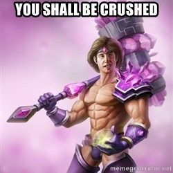 Taric - You Shall Be Crushed
