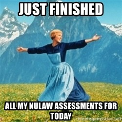 Sound Of Music Lady - just finished all my nulaw assessments for today