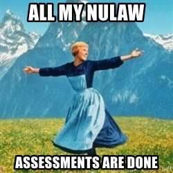 Sound Of Music Lady - all my nulaw assessments are done