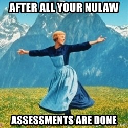 Sound Of Music Lady - after all your nulaw assessments are done