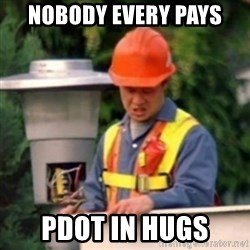 No One Ever Pays Me in Gum - Nobody Every Pays PDOT in hugs