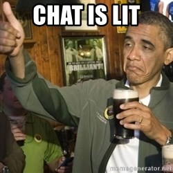 THUMBS UP OBAMA - Chat is lit