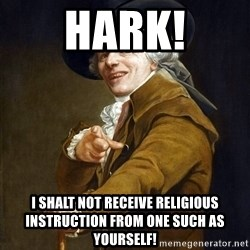 Joseph Ducreaux - hark! i shalt not receive religious instruction from one such as yourself!