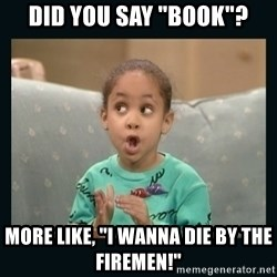 "Raven Symone - Did you say ""Book""? More like, ""I wanna die by the firemen!"""