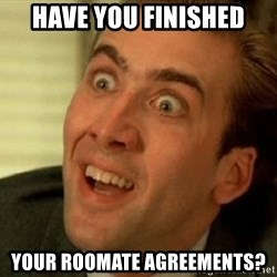 nicolas cage no me digas - Have you finished Your roomate agreements?