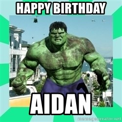 THe Incredible hulk - Happy Birthday  Aidan